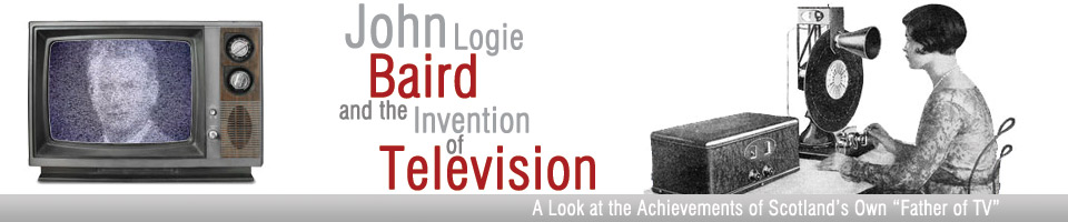 John Logie Baird and the Invention of TV Header