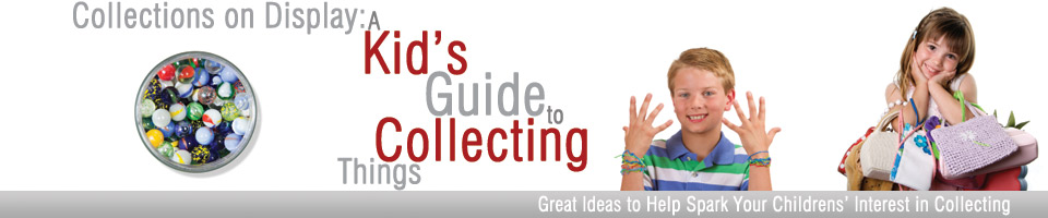 Kids Guide to Collecting Things Header