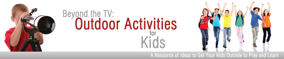 Beyond the TV Outdoor Activities for Kids Header